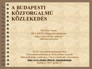 A BUDAPESTI KZFORGALM KZLEKEDS Fleischer Tams MTA KRTK