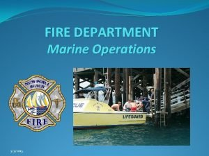 FIRE DEPARTMENT Marine Operations 552015 Marine Operations Educate