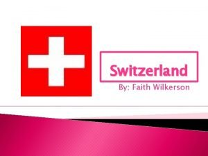 Switzerland By Faith Wilkerson Map Government Federal State