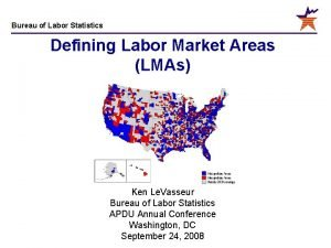 Bureau of Labor Statistics Defining Labor Market Areas