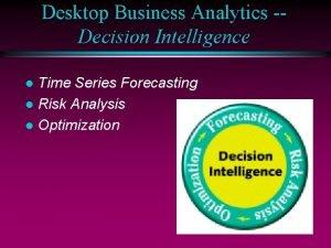 Desktop Business Analytics Decision Intelligence Time Series Forecasting