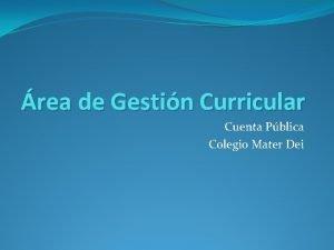 rea de Gestin Curricular Cuenta Pblica Colegio Mater