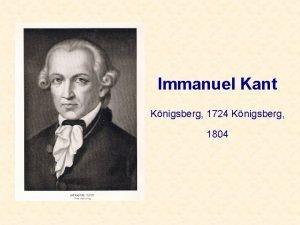 Immanuel Kant Knigsberg 1724 Knigsberg 1804 FAMIGLIA DI