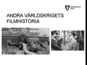 ANDRA VRLDSKRIGETS FILMHISTORIA FAKTA OM ANDRA VRLDS KRIGET