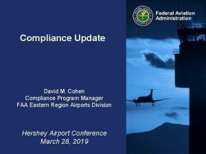 Compliance Update David M Cohen Compliance Program Manager