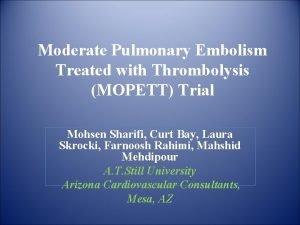 Moderate Pulmonary Embolism Treated with Thrombolysis MOPETT Trial