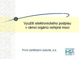Vyuit elektronickho podpisu v rmci orgn veejn moci