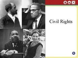 Civil Rights Civil Rights Activism new legislation and