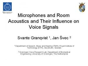 Microphones and Room Acoustics and Their Influence on