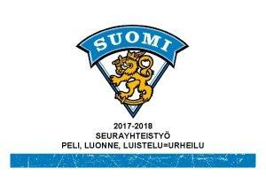 2017 2018 SEURAYHTEISTY PELI LUONNE LUISTELUURHEILU 2017 2018