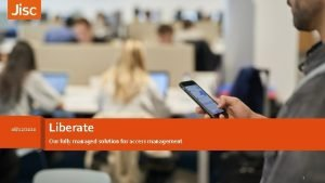 08122020 Liberate Our fully managed solution for access