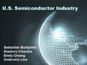 U S Semiconductor Industry Sebastian Budijanto Siantoro Chandra