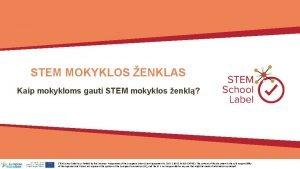 STEM MOKYKLOS ENKLAS Kaip mokykloms gauti STEM mokyklos