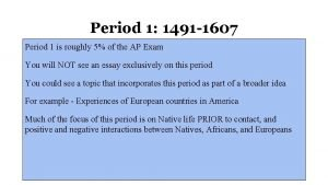 Period 1 1491 1607 Period 1 is roughly