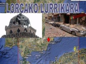 LURRIKARAK Lurrikarak seismo edo sismo lurzoruaren mugimendu gogorrak