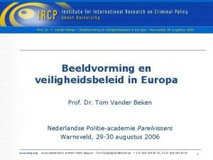 Prof Dr T Vander Beken Beeldvorming en veiligheidsbeleid