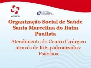 Organizao Social de Sade Santa Marcelina do Itaim