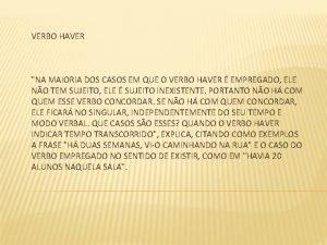 VERBO HAVER NA MAIORIA DOS CASOS EM QUE