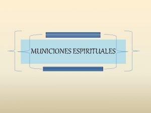 MUNICIONES ESPIRITUALES Obra misionera CONOCES LAS MUNICIONES ESPIRITUALES
