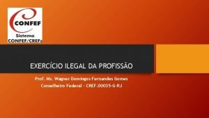 EXERCCIO ILEGAL DA PROFISSO Prof Ms Wagner Domingos