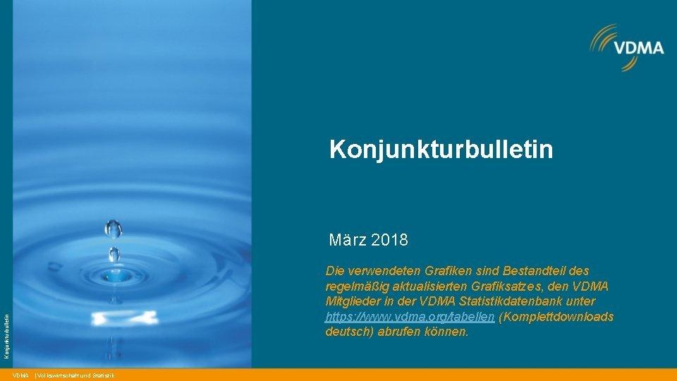 Konjunkturbulletin Mrz 2018 Konjunkturbulletin Die verwendeten Grafiken sind