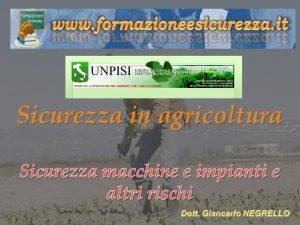 Sicurezza in agricoltura Sicurezza macchine e impianti e