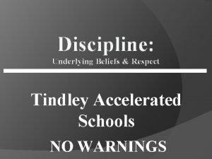 Discipline Underlying Beliefs Respect Tindley Accelerated Schools NO