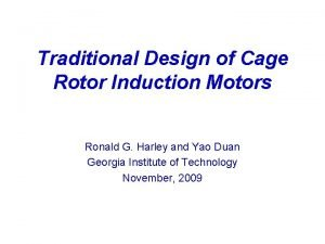 Traditional Design of Cage Rotor Induction Motors Ronald
