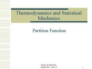 Thermodynamics and Statistical Mechanics Partition Function Thermo Stat