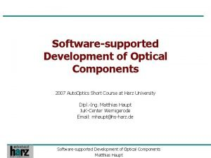 Softwaresupported Development of Optical Components 2007 Auto Optics