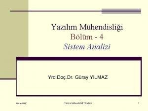 Yazlm Mhendislii Blm 4 Sistem Analizi Yrd Do