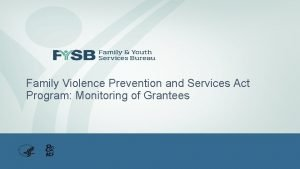 Family Violence Prevention and Services Act Program Monitoring