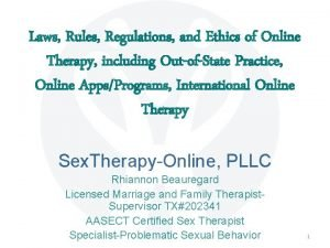 Laws Rules Regulations and Ethics of Online Therapy
