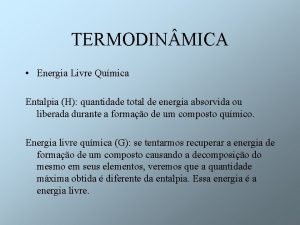TERMODIN MICA Energia Livre Qumica Entalpia H quantidade