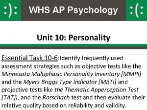 WHS AP Psychology Unit 10 Personality Essential Task