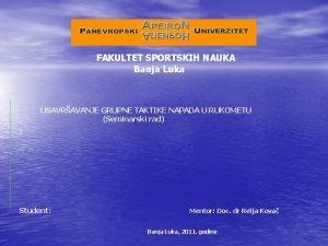 FAKULTET SPORTSKIH NAUKA Banja Luka USAVRAVANJE GRUPNE TAKTIKE