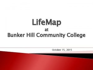 Life Map at Bunker Hill Community College October