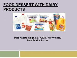 FOOD DESSERT WITH DAIRY PRODUCTS Mele KalamaKingma S