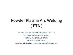 Powder Plasma Arc Welding PTA ARCRAFT PLASMA EQUIPMENTS