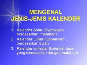 MENGENAL JENISJENIS KALENDER 1 Kalender Solar Syamsiyah berdasarkan