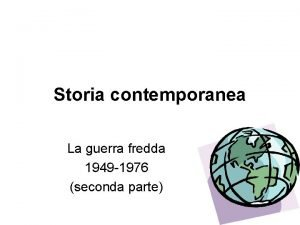Storia contemporanea La guerra fredda 1949 1976 seconda
