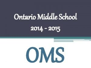 Ontario Middle School 2014 2015 OMS Ontario Middle