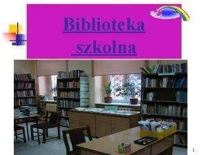 Biblioteka szkolna 1 Centrum Ksztacenia Ustawicznego im Stefana