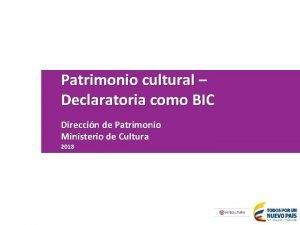 Patrimonio cultural Declaratoria como BIC Direccin de Patrimonio