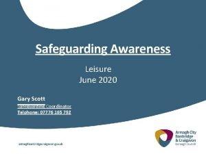 Safeguarding Awareness Leisure June 2020 Gary Scott Safeguarding