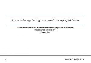 Kontraktsregulering av complianceforpliktelser Advokatene Ola Nisja Kaare Andreas