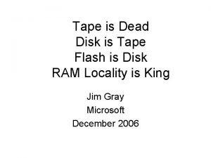 Tape is Dead Disk is Tape Flash is