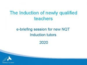 The Induction of newly qualified teachers ebriefing session