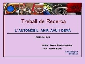 Treball de Recerca L AUTOMBIL AHIR AVUI I