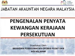 FMAS JABATAN AKAUNTAN NEGARA MALAYSIA PENGENALAN PENYATA KEWANGAN